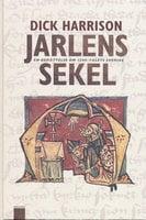 Jarlens sekel : En berättelse om 1200-talets sverige - Dick Harrison