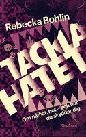 Tackla hatet! : Om hot och näthat - och hur du skyddar dig - Rebecka Bohlin