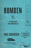 Bomben : Ett knapptryck från kärnvapenkrig - Eric Schlosser