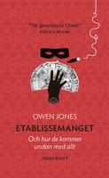Etablissemanget : Och hur de kommer undan med allt - Jones Owen