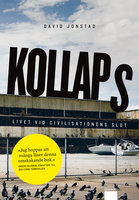 Kollaps : Livet vid civilisationens slut - David Jonstad