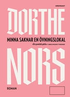 Minna saknar en övningslokal - Dorthe Nors