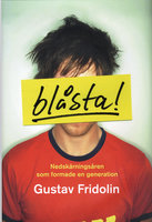 Blåsta - Gustav Fridolin