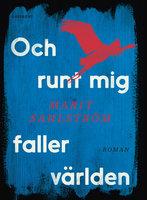 Och runt mig faller världen - Marit Sahlström