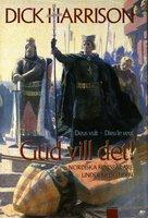 Gud vill det : Nordiska korsfarare under medeltiden - Dick Harrison