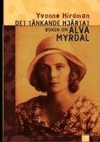 Det tänkande hjärtat : Boken om Alva Myrdal - Yvonne Hirdman