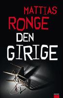 Den girige - Mattias Ronge