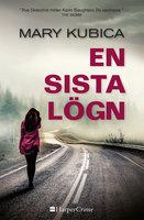 En sista lögn - Mary Kubica