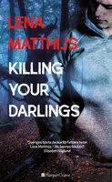 Killing your darlings - Lena Matthijs