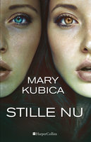 Stille nu - Mary Kubica