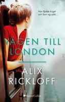 Vägen till London - Alix Rickloff