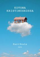Kotona kristinuskossa - Kari Kuula