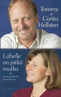 Lähelle on pitkä matka - Tommy Hellsten,Carita Hellsten