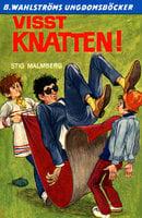 Visst Knatten! - Stig Malmberg