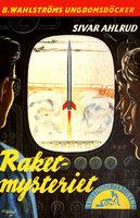 Raket-mysteriet - Sivar Ahlrud