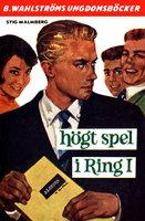 Högt spel i ring I - Stig Malmberg