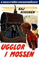 Ugglor i mossen - Kaj Ringnér