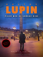 Arsène Lupin - Pigen med de grønne øjne - Maurice Leblanc