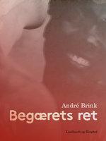 Begærets ret - André Brink