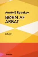Børn af Arbat - Anatoly Rybakov