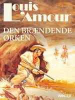 Den brændende ørken - Louis L'Amour