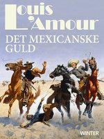 Det mexicanske guld - Louis L'Amour