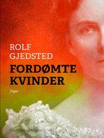 Fordømte kvinder - Rolf Gjedsted