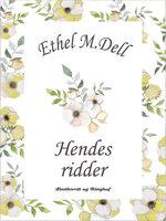 Hendes ridder - Ethel M. Dell