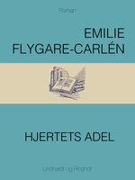 Hjertets adel - Emilie Flygare-Carlén