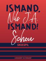 Ismand, ismand! - Nils Schou Schou
