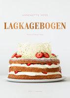 Lagkagebogen - Annemette Voss