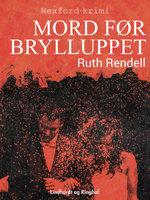 Mord før brylluppet - Ruth Rendell
