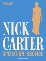 Operation Isbombe - Nick Carter