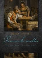Romerske nætter: Små historier om store mænd - Børge Janssen
