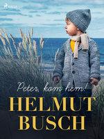 Peter, kom hem! - Helmut Busch