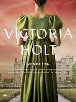 Vendetta - Victoria Holt