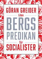 Liten bergspredikan för socialister - Göran Greider
