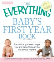 The Everything Baby's First Year Book - Marian Edelman Borden, Alison D. Schonwald
