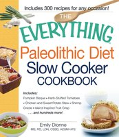 The Everything Paleolithic Diet Slow Cooker Cookbook - Emily Dionne