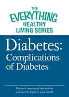 Diabetes: Complications of Diabetes - Adams Media