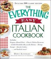 The Everything Easy Italian Cookbook - Dawn Altomari-Rathjen