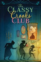 The Classy Crooks Club - Alison Cherry
