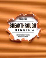 Breakthrough Thinking - Thomas Vogel