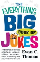 The Everything Big Book of Jokes - Evan C Thomas