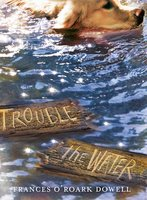 Trouble the Water - Frances O'Roark Dowell