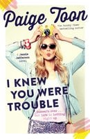 I Knew You Were Trouble - Paige Toon