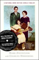 Will You Miss Me When I'm Gone?: The Carter Family and Their Legacy in American Mus - Mark Zwonitzer,Charles Hirshberg