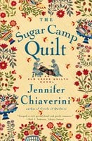 The Sugar Camp Quilt - Jennifer Chiaverini