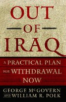 Out of Iraq: A Practical Plan for Withdrawal Now - George McGovern, William R. Polk