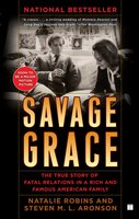 Savage Grace: The True Story of Fatal Relations in a Rich and Famous American Family - Steven M.L Aronson, Natalie Robins